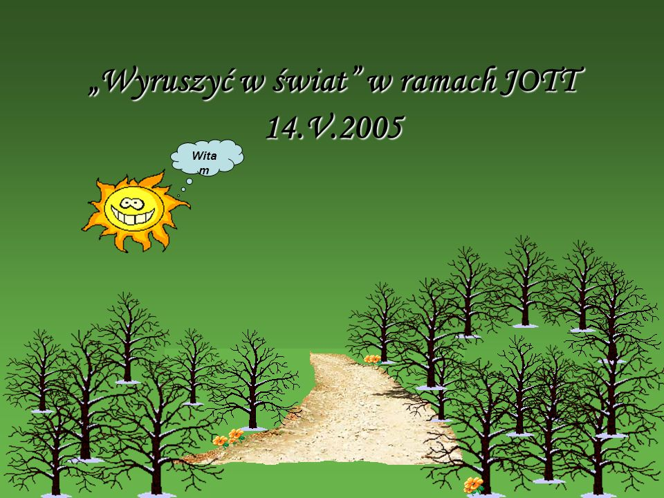 Wyruszyć w świat w ramach JOTT 14.V.2005 Wita m