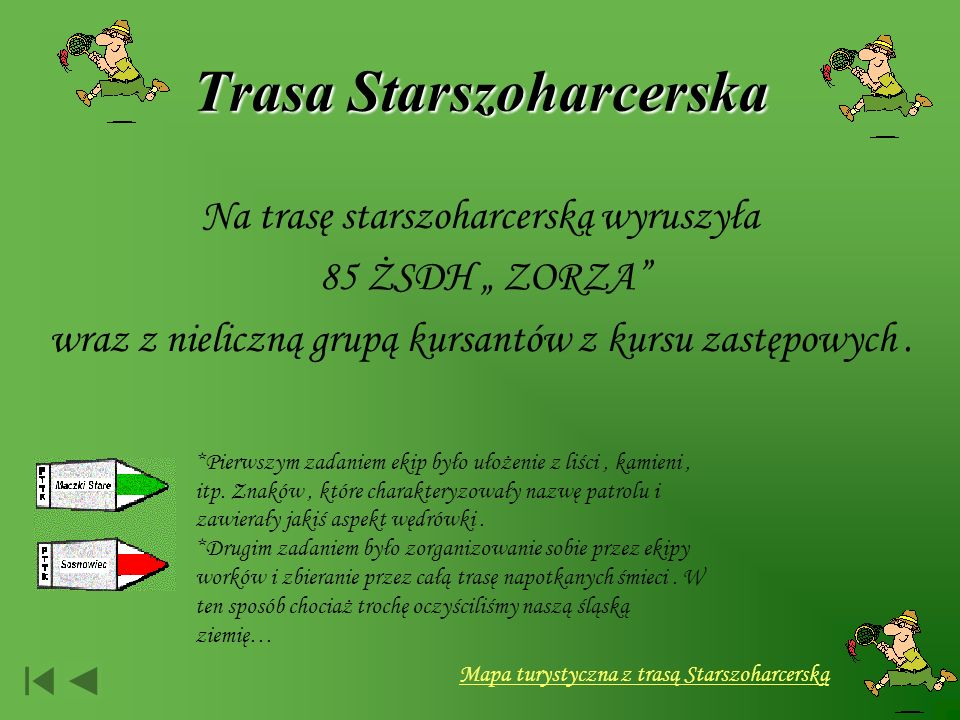 Trasa Starszoharcerska Na trasę starszoharcerską wyruszyła 85 ŻSDH ZORZA wraz z nieliczną grupą kursantów z kursu zastępowych.