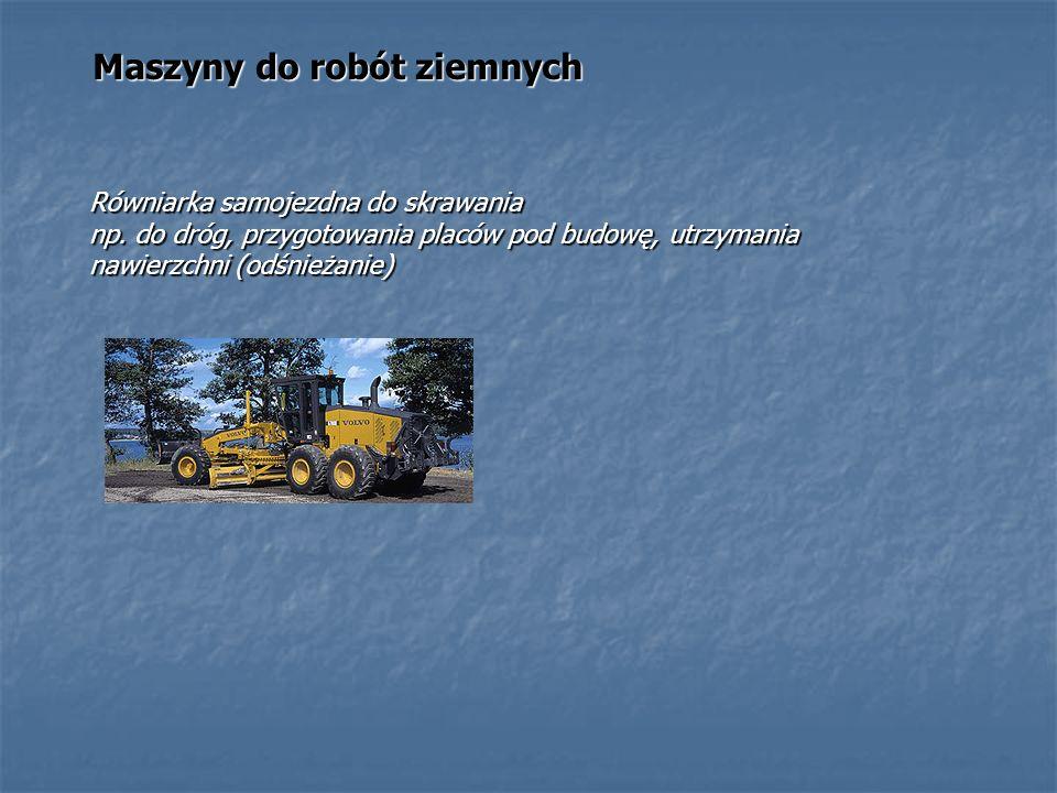 Maszyny do robót ziemnych Równiarka samojezdna do skrawania np. do dróg, przygotowania placów pod budowę, utrzymania nawierzchni (odśnieżanie)