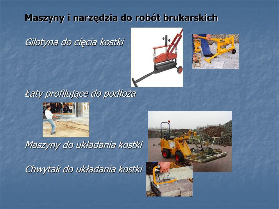 Maszyny i narzędzia do robót brukarskich Gilotyna do cięcia kostki Łaty profilujące do podłoża Maszyny do układania kostki Chwytak do układania kostki