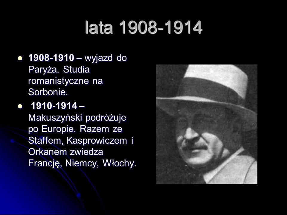 lata 1908-1914 1908-1910 – wyjazd do Paryża. Studia romanistyczne na Sorbonie.