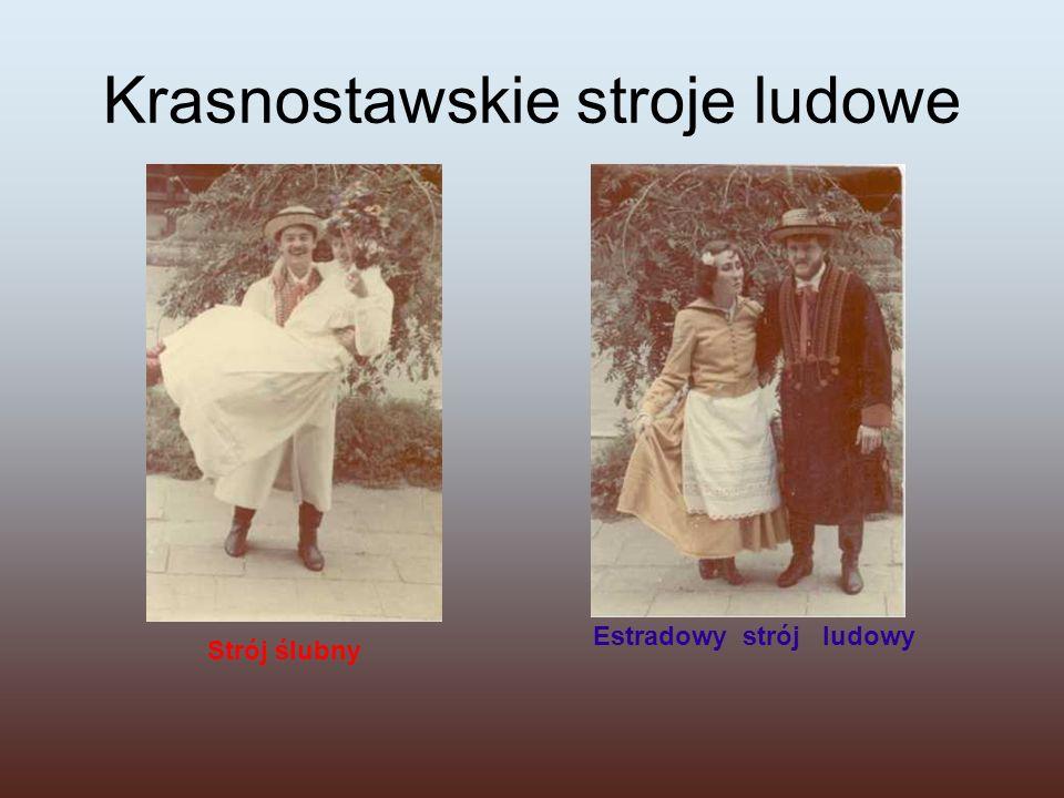 Krasnostawskie stroje ludowe Strój ślubny Estradowy strój ludowy