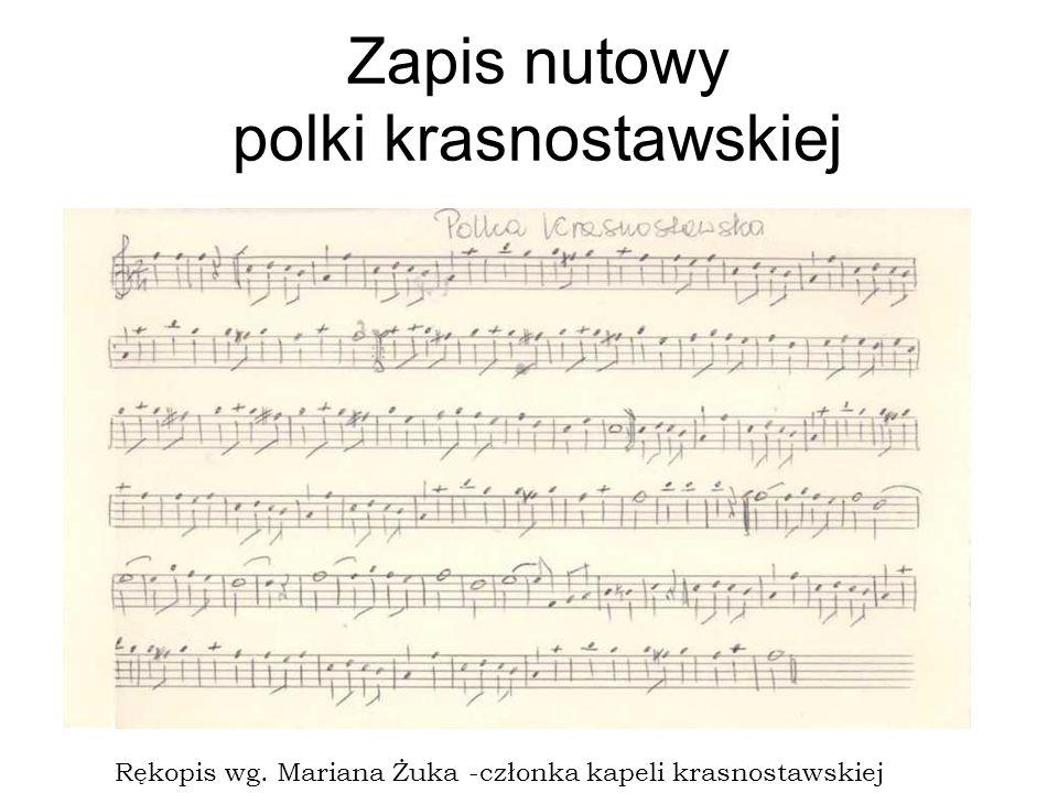 Zapis nutowy polki krasnostawskiej Rękopis wg. Mariana Żuka -członka kapeli krasnostawskiej
