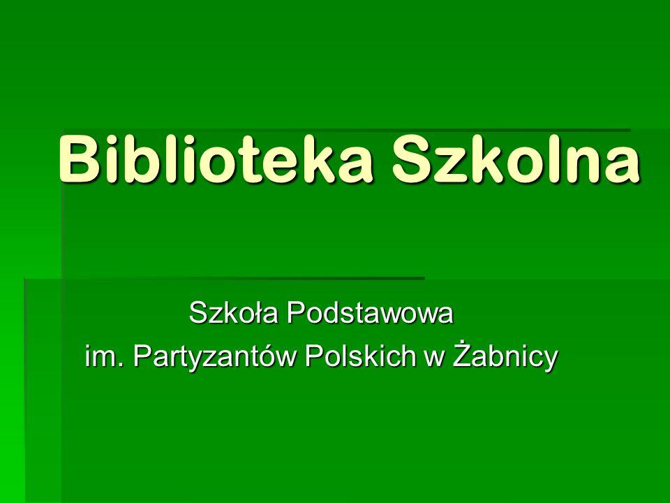 Biblioteka Szkolna Szkoła Podstawowa im. Partyzantów Polskich w Żabnicy