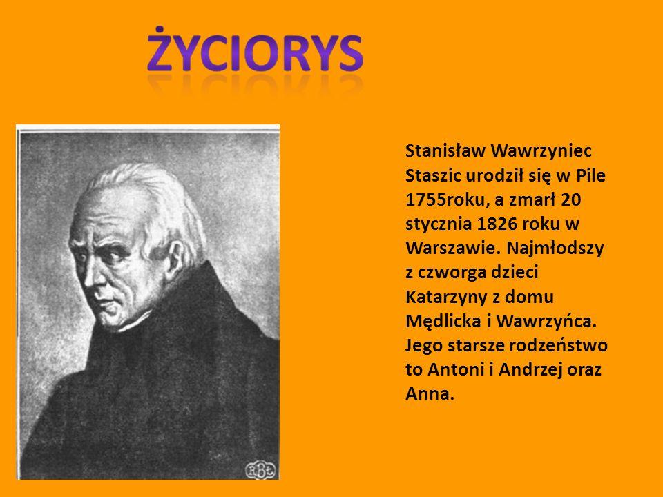 Stanisław Wawrzyniec Staszic urodził się w Pile 1755roku, a zmarł 20 stycznia 1826 roku w Warszawie. Najmłodszy z czworga dzieci Katarzyny z domu Mędl