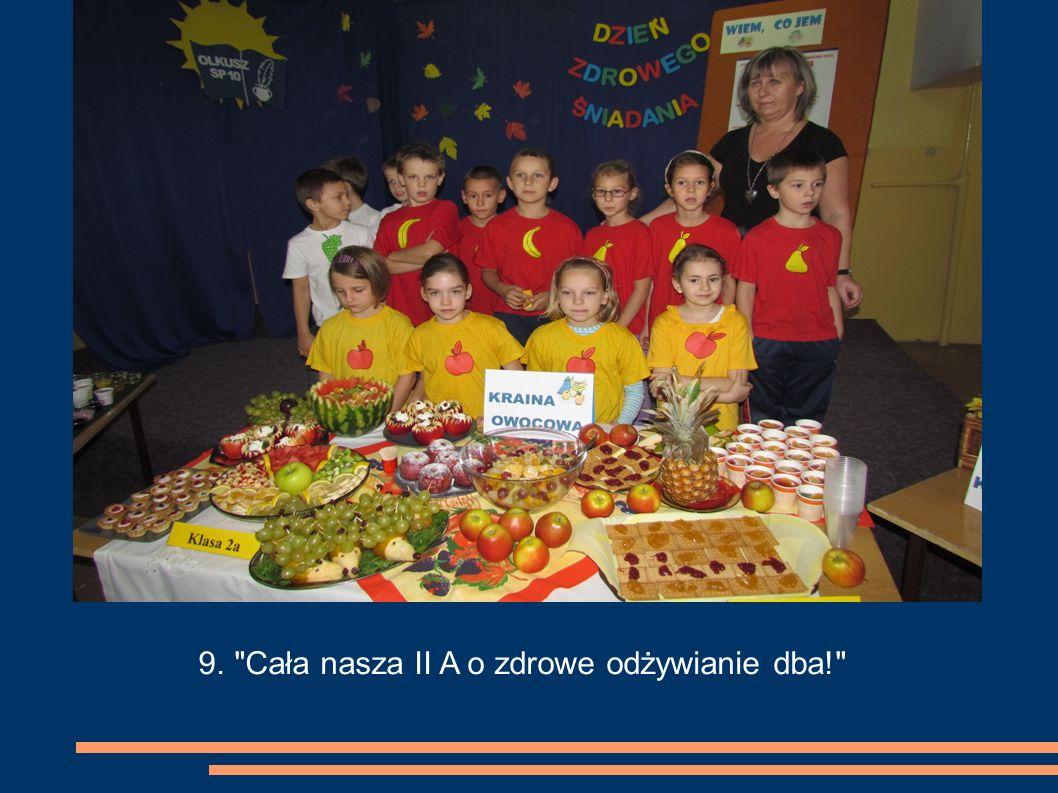 9. Cała nasza II A o zdrowe odżywianie dba!