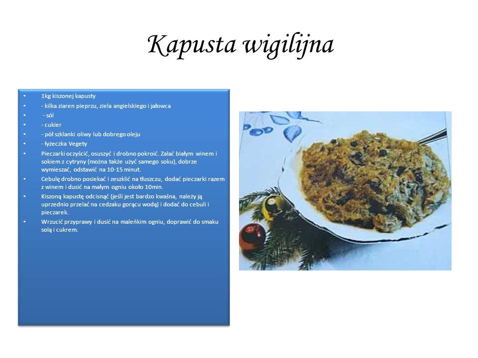 Kapusta wigilijna 1kg kiszonej kapusty - kilka ziaren pieprzu, ziela angielskiego i jałowca - sól - cukier - pół szklanki oliwy lub dobrego oleju - ły