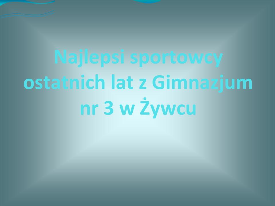 Najlepsi sportowcy ostatnich lat z Gimnazjum nr 3 w Żywcu