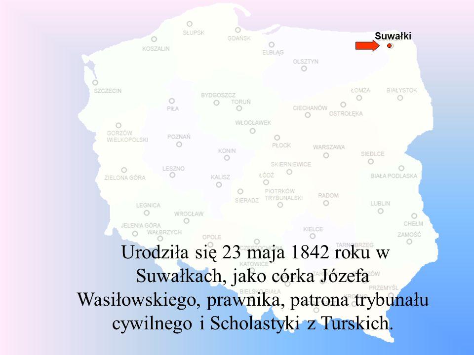 Suwałki Urodziła się 23 maja 1842 roku w Suwałkach, jako córka Józefa Wasiłowskiego, prawnika, patrona trybunału cywilnego i Scholastyki z Turskich.