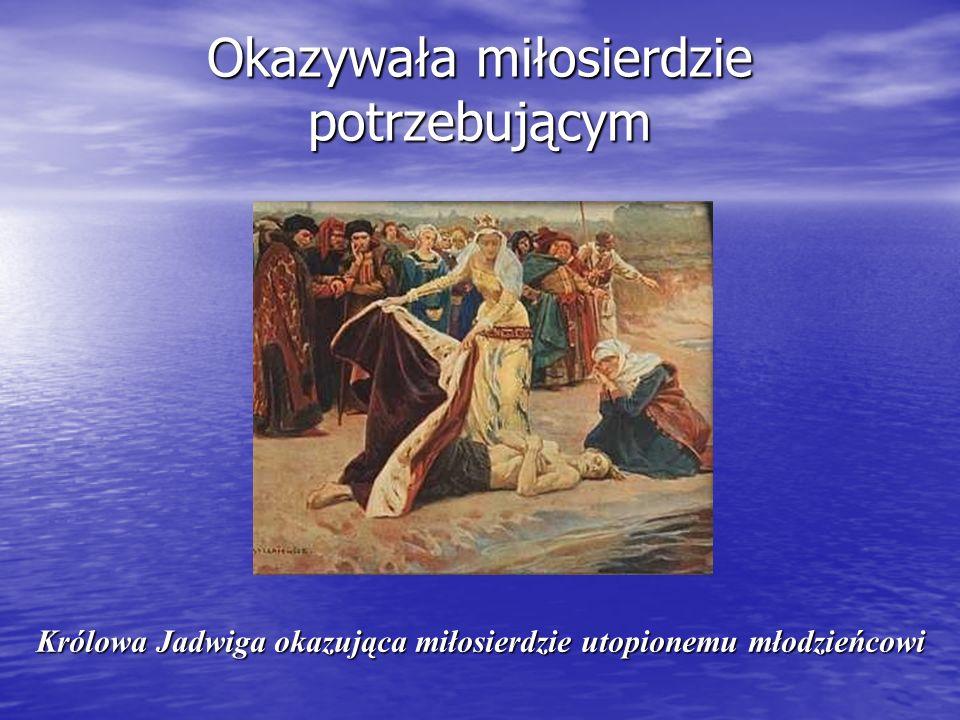 Okazywała miłosierdzie potrzebującym Królowa Jadwiga okazująca miłosierdzie utopionemu młodzieńcowi