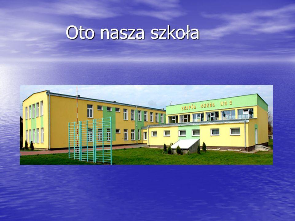 Oto nasza szkoła