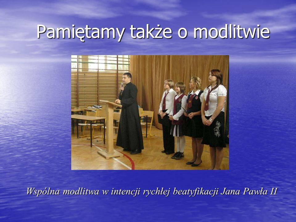 Pamiętamy także o modlitwie Wspólna modlitwa w intencji rychłej beatyfikacji Jana Pawła II