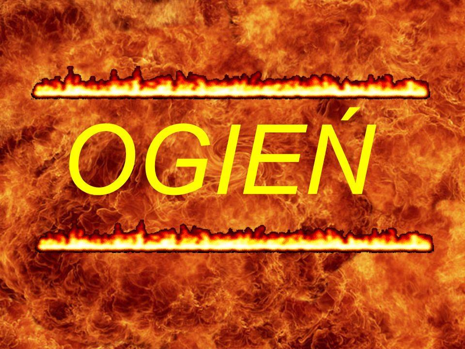 Ogień jest symbolem gwałtowności, działania pod wpływem impulsu, raptowności.