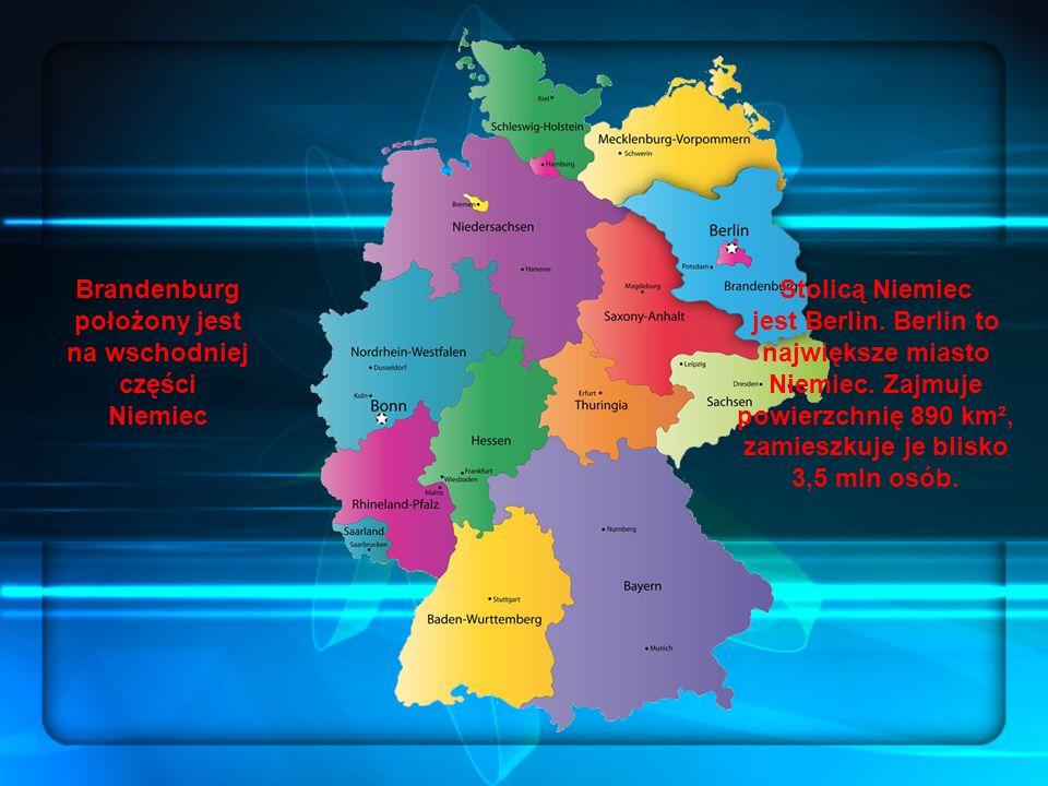 Brandenburg położony jest na wschodniej części Niemiec Stolicą Niemiec jest Berlin.