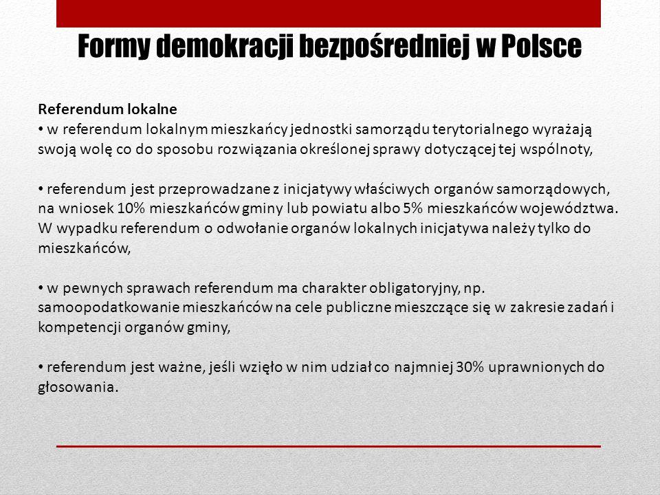 Formy demokracji bezpośredniej w Polsce Referendum lokalne w referendum lokalnym mieszkańcy jednostki samorządu terytorialnego wyrażają swoją wolę co