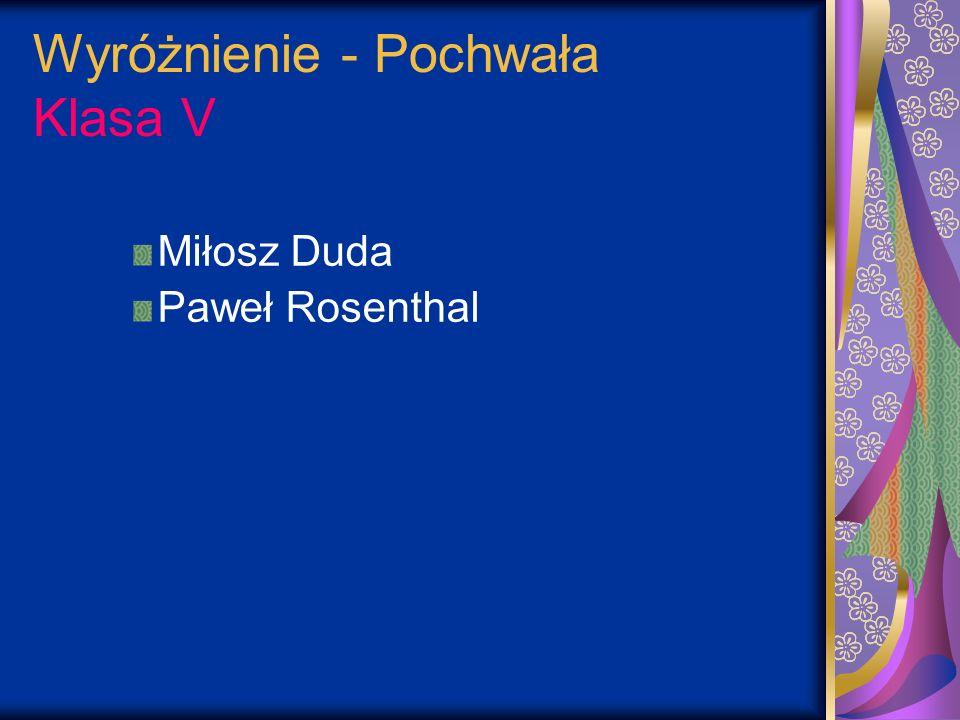 Wyróżnienie - Pochwała Klasa V Miłosz Duda Paweł Rosenthal