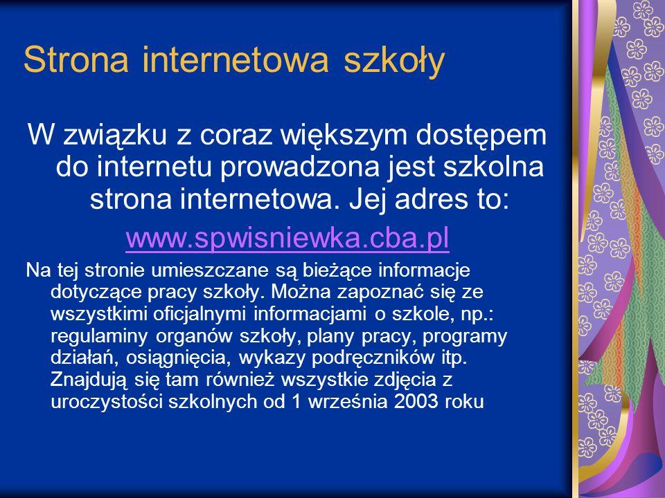 Strona internetowa szkoły W związku z coraz większym dostępem do internetu prowadzona jest szkolna strona internetowa. Jej adres to: www.spwisniewka.c