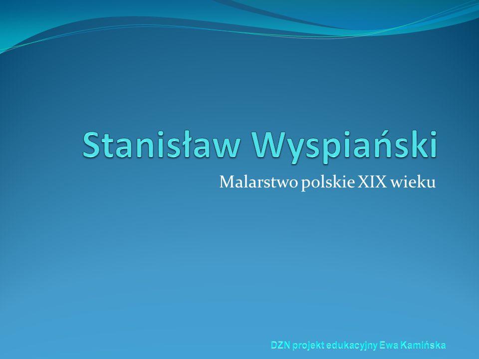 WYSPIAŃSKI Stanisław (1869-1907) Malarz, poeta, dramatopisarz, reformator teatru; także scenograf, projektant witraży, mebli; najbardziej wszechstronny artysta polskiego modernizmu Autoportret artysty