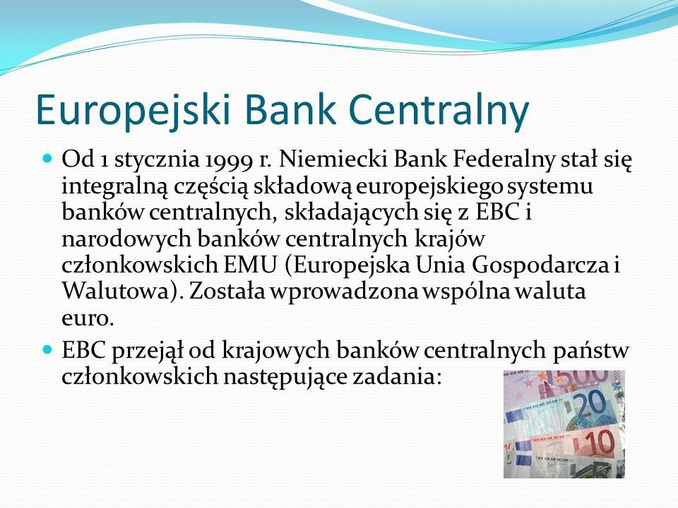 Europejski Bank Centralny Od 1 stycznia 1999 r.