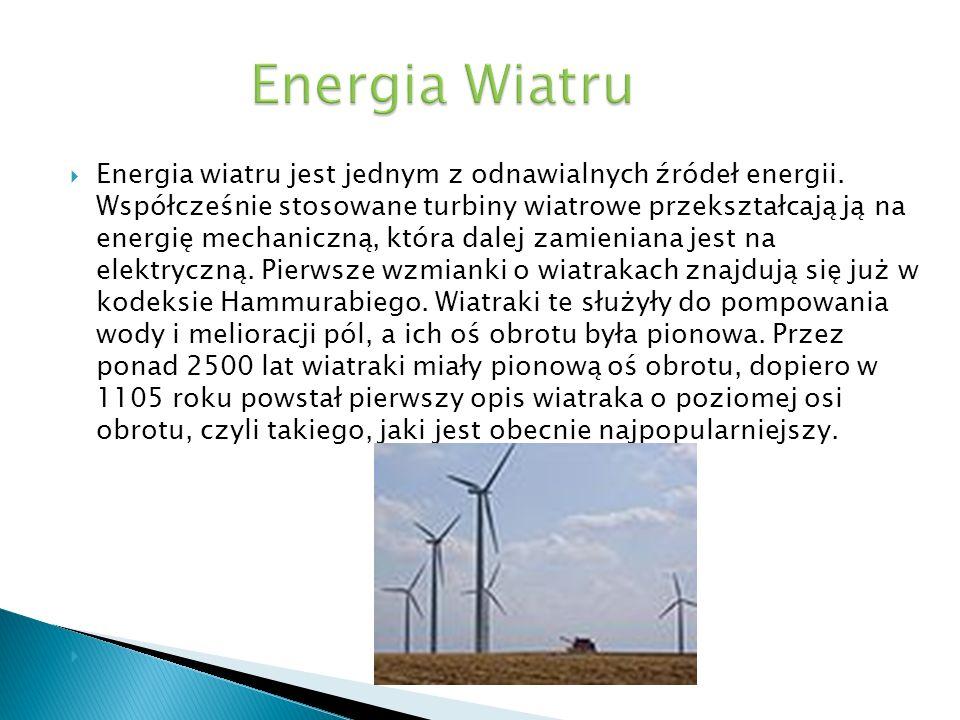 Energia wiatru jest jednym z odnawialnych źródeł energii. Współcześnie stosowane turbiny wiatrowe przekształcają ją na energię mechaniczną, która dale