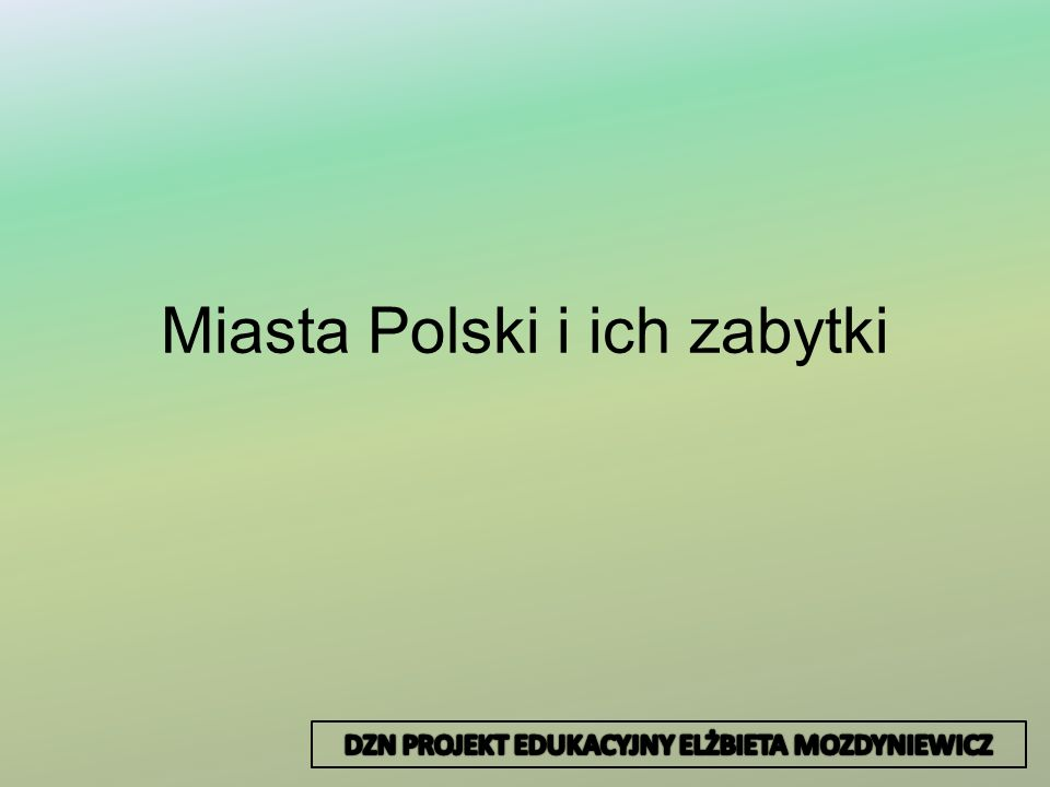 Miasta Polski i ich zabytki