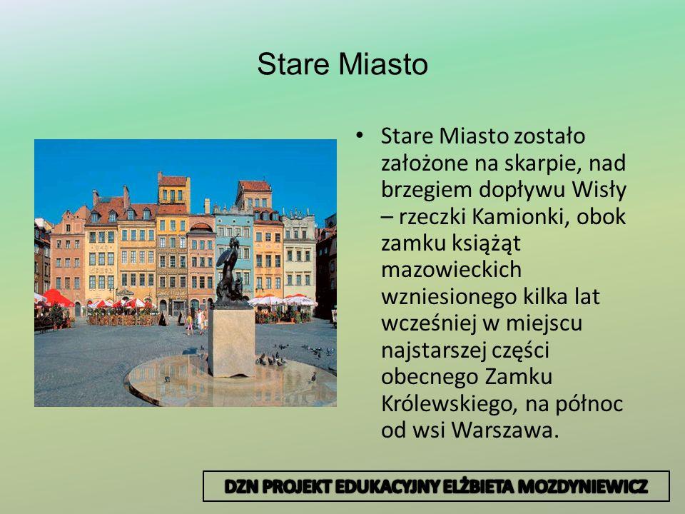 Stare Miasto Stare Miasto zostało założone na skarpie, nad brzegiem dopływu Wisły – rzeczki Kamionki, obok zamku książąt mazowieckich wzniesionego kil