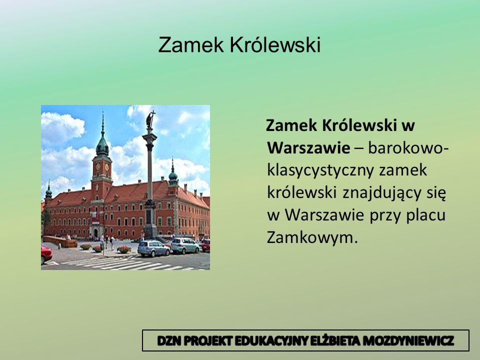Zamek Królewski Zamek Królewski w Warszawie – barokowo- klasycystyczny zamek królewski znajdujący się w Warszawie przy placu Zamkowym.
