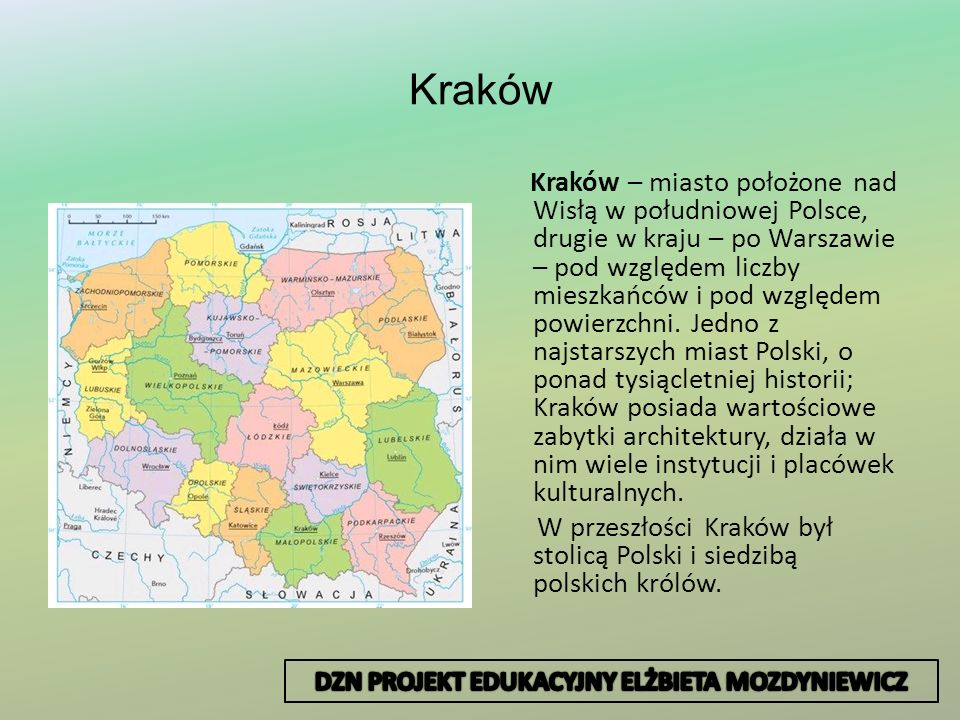 Kraków Kraków – miasto położone nad Wisłą w południowej Polsce, drugie w kraju – po Warszawie – pod względem liczby mieszkańców i pod względem powierz