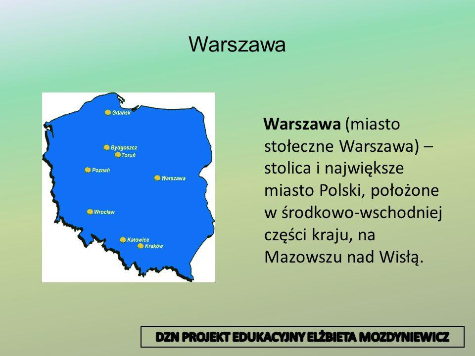 Warszawa Warszawa (miasto stołeczne Warszawa) – stolica i największe miasto Polski, położone w środkowo-wschodniej części kraju, na Mazowszu nad Wisłą