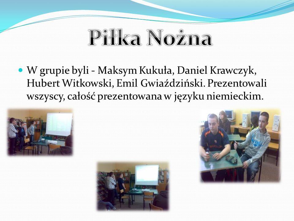 W grupie byli - Maksym Kukuła, Daniel Krawczyk, Hubert Witkowski, Emil Gwiaździński.
