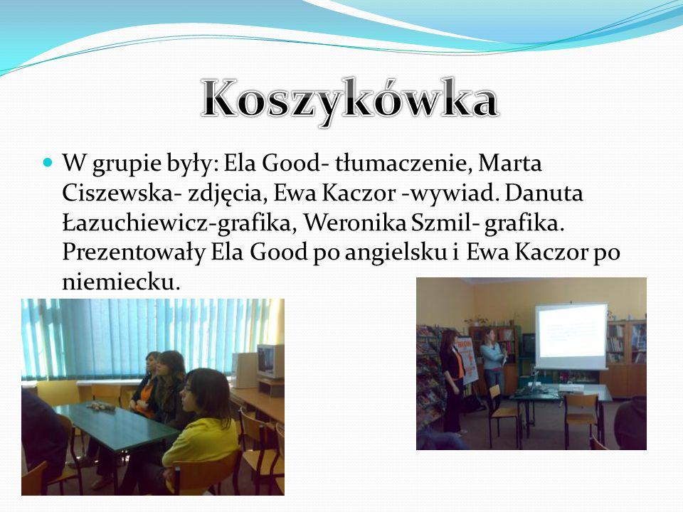 W grupie były: Ela Good- tłumaczenie, Marta Ciszewska- zdjęcia, Ewa Kaczor -wywiad.