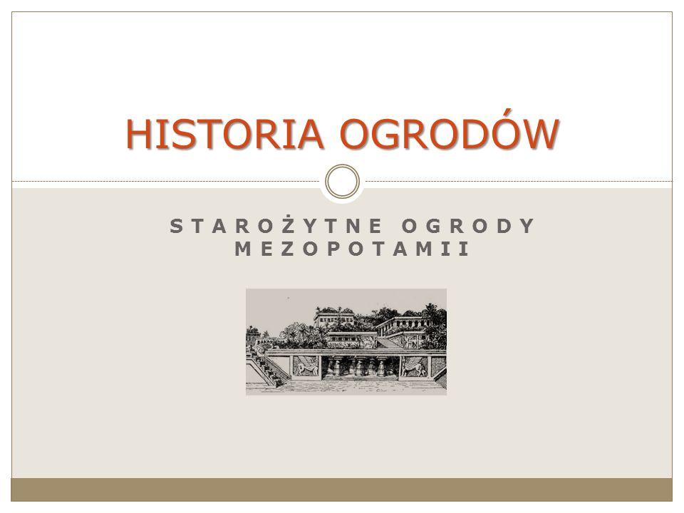 STAROŻYTNE OGRODY MEZOPOTAMII HISTORIA OGRODÓW