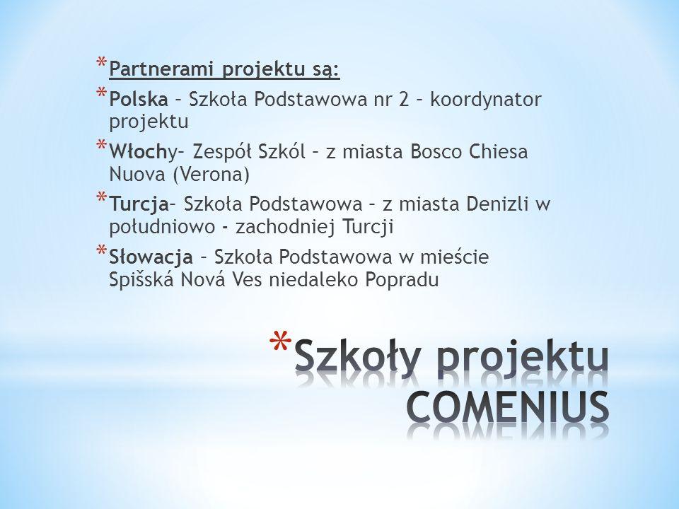 * Partnerami projektu są: * Polska – Szkoła Podstawowa nr 2 – koordynator projektu * Włochy– Zespół Szkól – z miasta Bosco Chiesa Nuova (Verona) * Tur