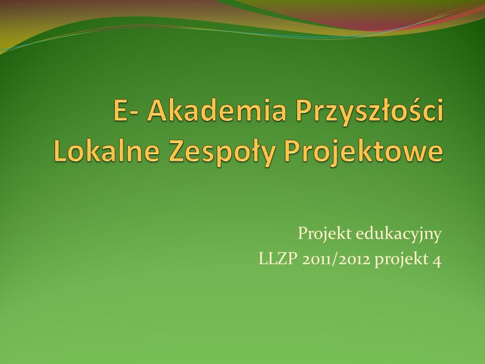 Projekt edukacyjny LLZP 2011/2012 projekt 4