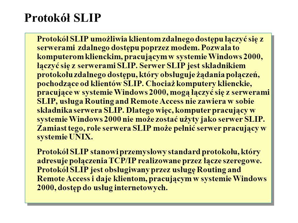 Protokoły dial-up Serwer zdalnego dostępu Windows 2000 Server Klient zdalnego dostępu Windows 2000 Professional TCP/IP PPP TCP/IP PPP NetBEUI TCP/IP l