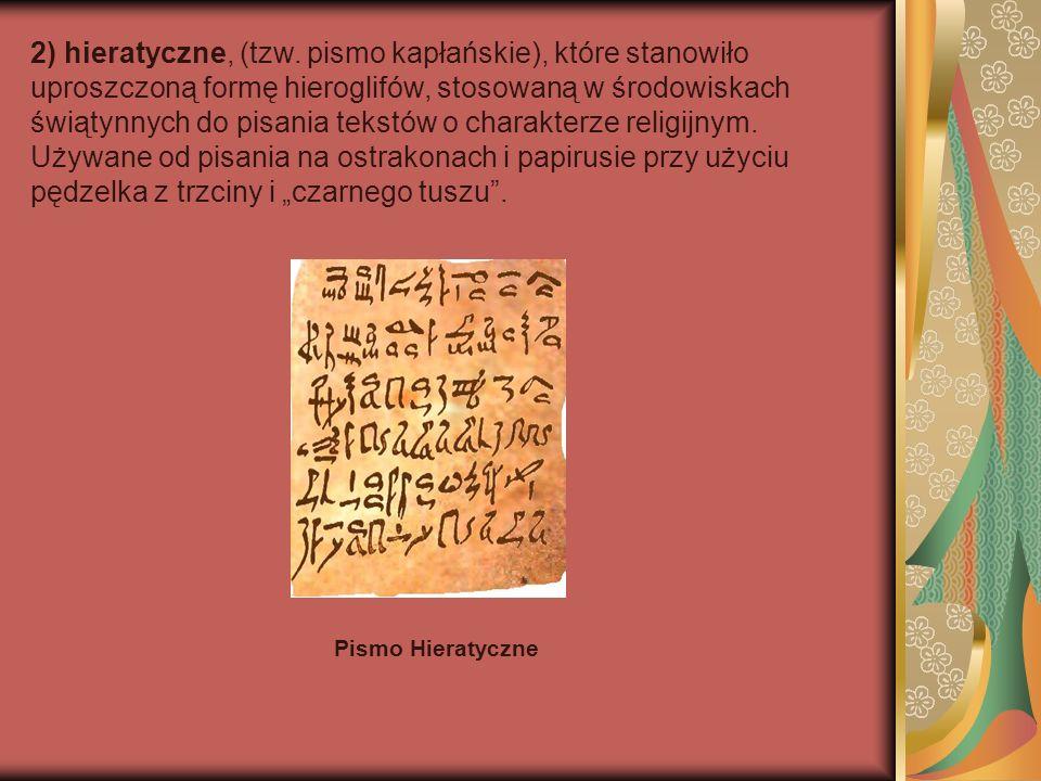 3) demotyczne, (gr.demotica – ludowe), używane od VII wieku p.Chr.