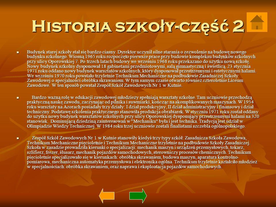 Historia szko ł y-cz ęść 2 Budynek starej szkoły stał się bardzo ciasny. Dyrektor uczynił silne starania o zezwolenie na budowę nowego budynku szkolne