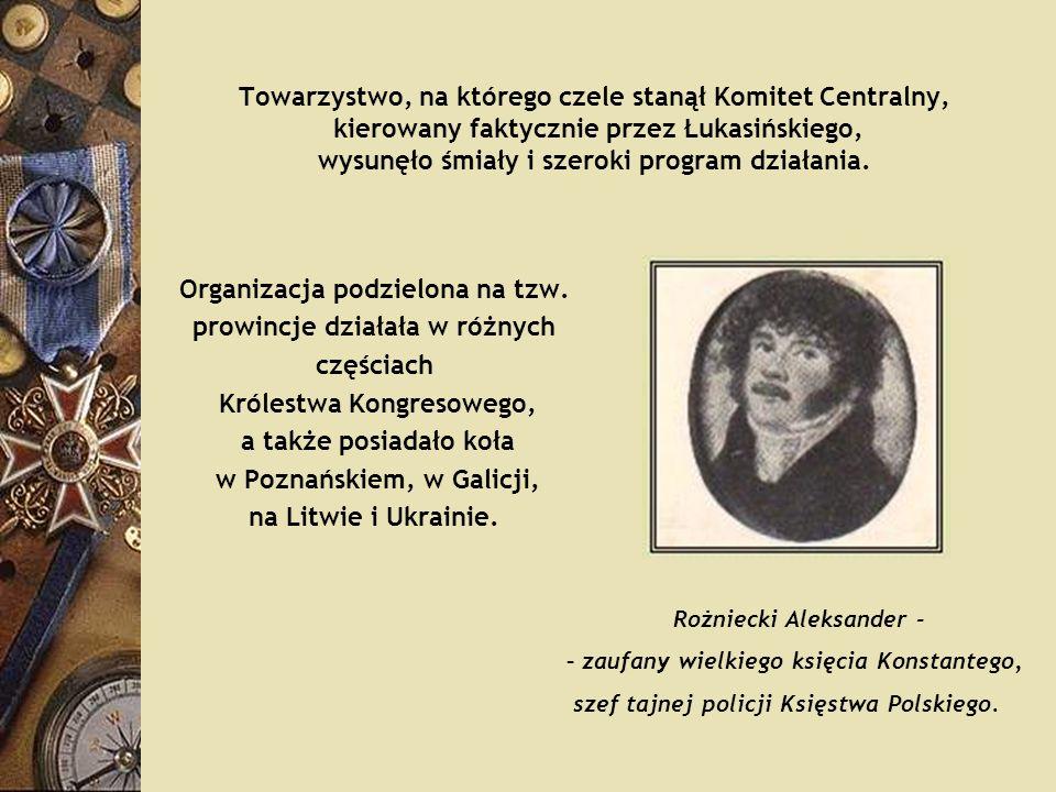 Towarzystwo, na którego czele stanął Komitet Centralny, kierowany faktycznie przez Łukasińskiego, wysunęło śmiały i szeroki program działania. Organiz