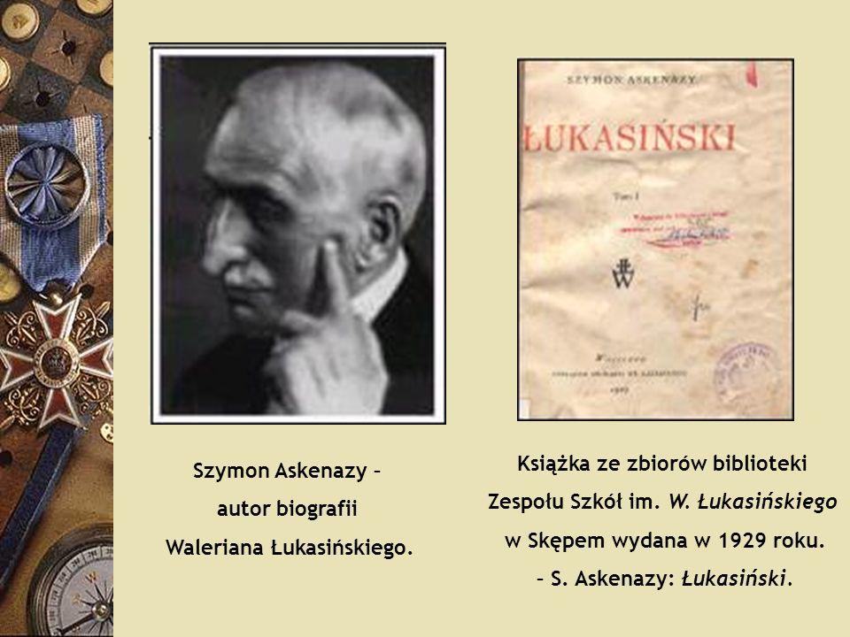 Szymon Askenazy – autor biografii Waleriana Łukasińskiego. Książka ze zbiorów biblioteki Zespołu Szkół im. W. Łukasińskiego w Skępem wydana w 1929 rok