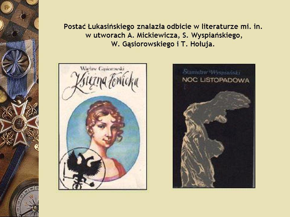 Postać Łukasińskiego znalazła odbicie w literaturze mi. in. w utworach A. Mickiewicza, S. Wyspiańskiego, W. Gąsiorowskiego i T. Hołuja.
