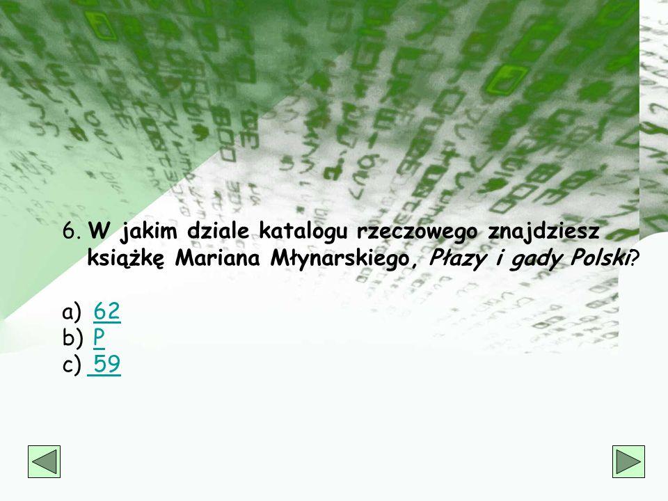 5. W jakim dziale katalogu rzeczowego znajdziesz Książkę Józefa Eichendorffa Wiersze? a) ObOb b) PdPd c) PrzPrz