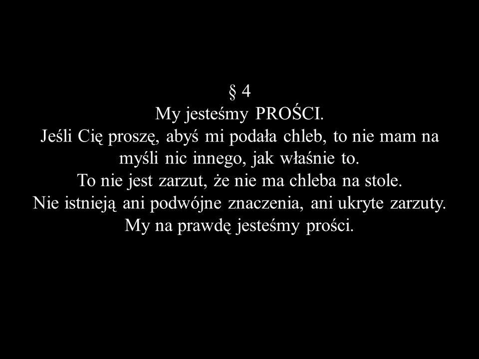 § 4 My jesteśmy PROŚCI.