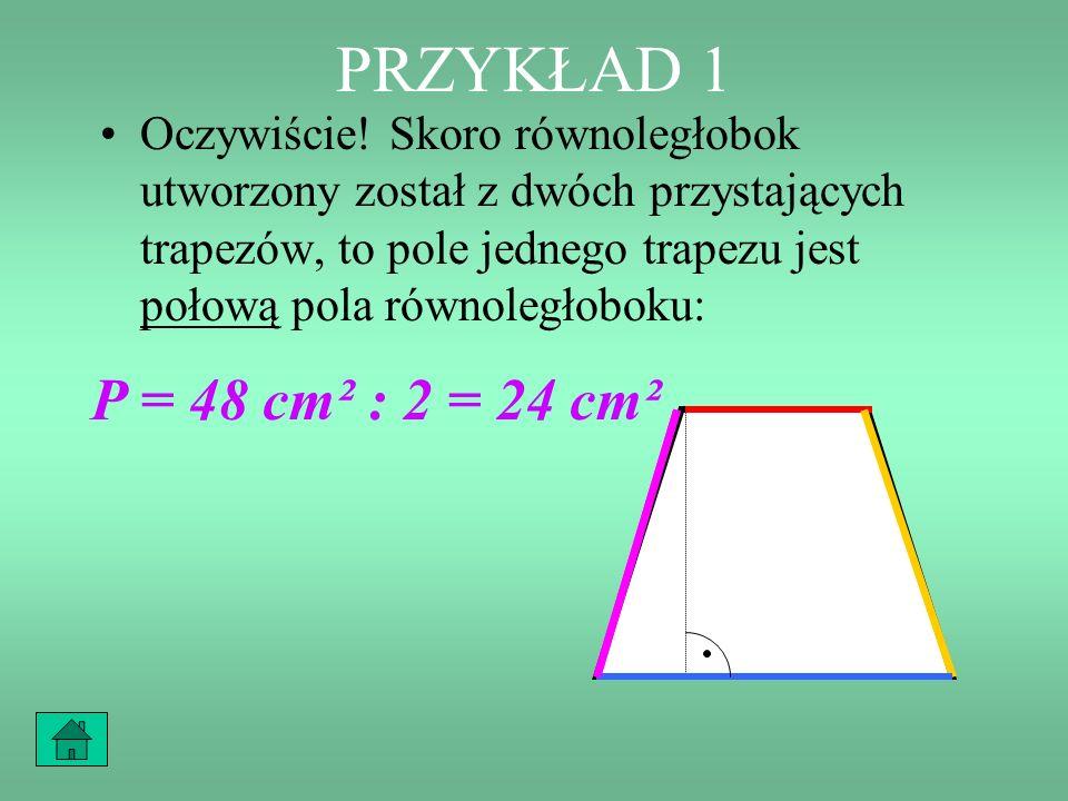 PRZYKŁAD 1 Jaką częścią pola równoległoboku jest pole każdego z tych trapezów?