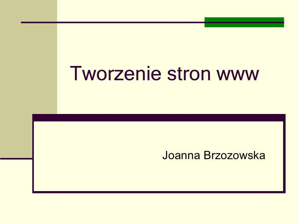 Tworzenie stron www Joanna Brzozowska
