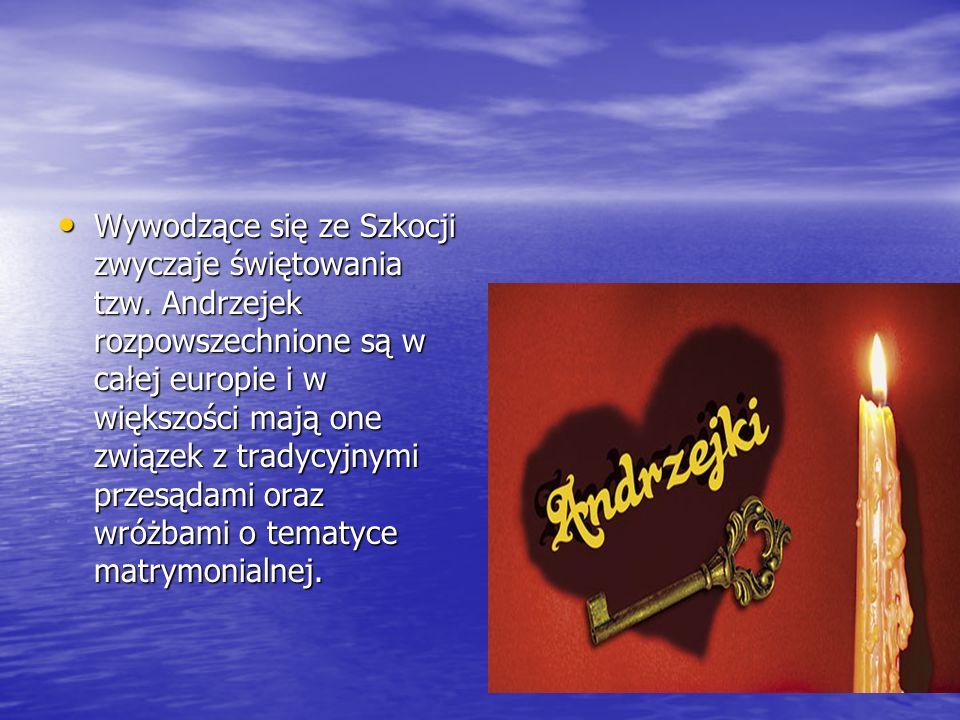 Święty Andrzej jest patronem Szkocji, i tamże 30 listopada, czyli dzień świętego Andrzeja jest świętem narodowym (w odróżnieniu od przyjętego w Polsce