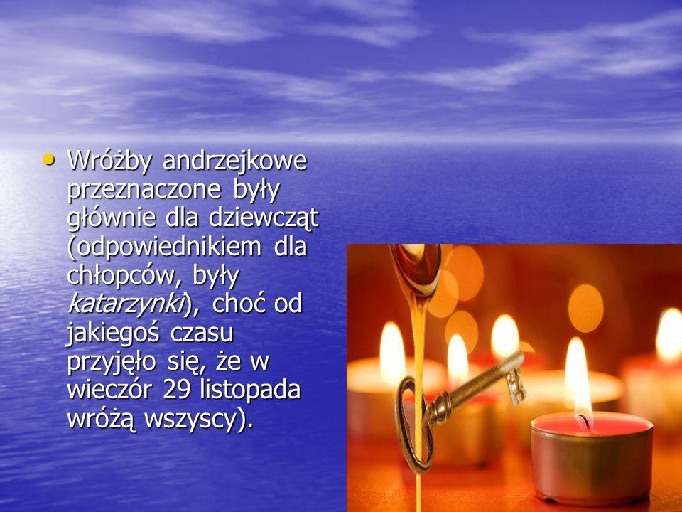 Wywodzące się ze Szkocji zwyczaje świętowania tzw. Andrzejek rozpowszechnione są w całej europie i w większości mają one związek z tradycyjnymi przesą