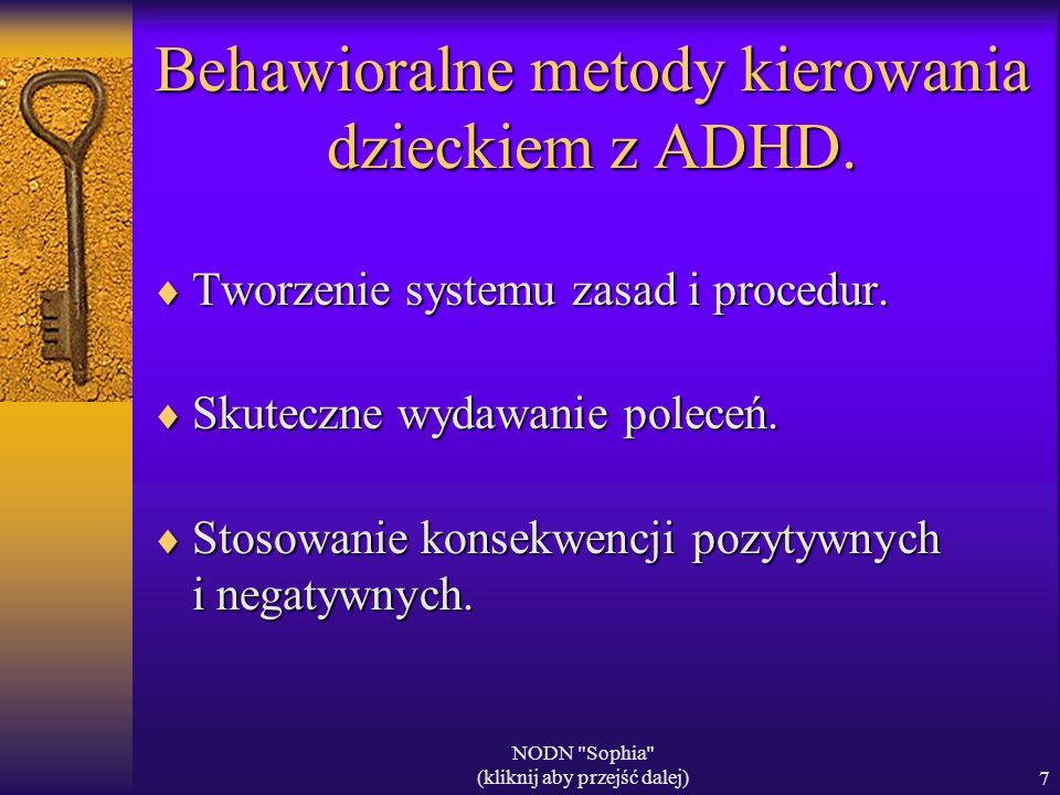 NODN Sophia (kliknij aby przejść dalej)7 Behawioralne metody kierowania dzieckiem z ADHD.