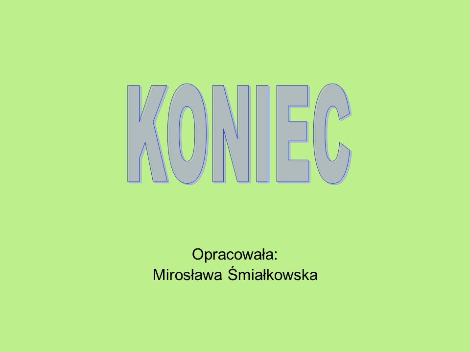 Opracowała: Mirosława Śmiałkowska