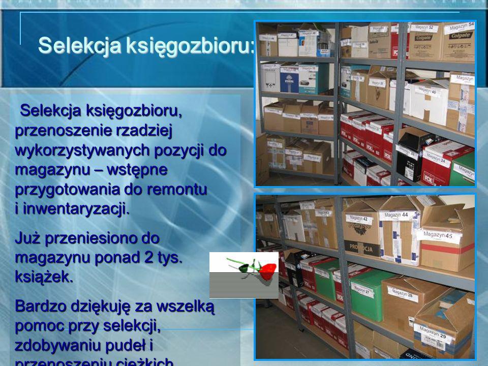 Selekcja księgozbioru: Selekcja księgozbioru, przenoszenie rzadziej wykorzystywanych pozycji do magazynu – wstępne przygotowania do remontu i inwentaryzacji.