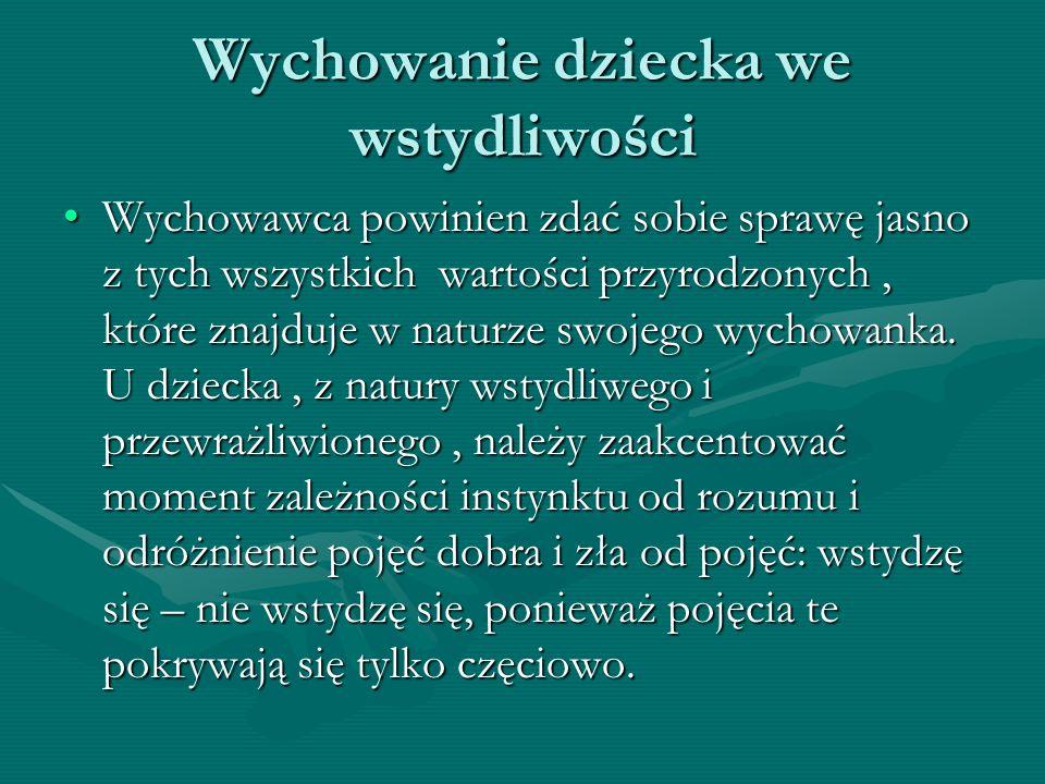 Dziś ludzie wstydzą się być wstydliwi – napisała Maria Braun-Gałkowska w książeczce Sprawy drobne – i dodała: Ludzie bezwstydni bardzo starają się szerzyć swoje postawy dalej.